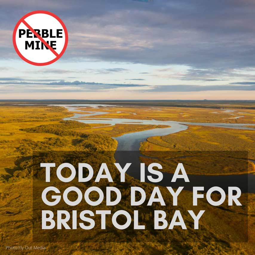 BREAKING: U.S. Army Corps of Engineers Sends Pebble Mine Back to the Drawing Board